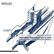 Teatralità e figurazione per la città. Scritti sul progetto e l'insegnamento dell'architettura - copertina