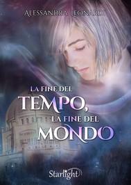 La fine del Tempo, la fine del Mondo (Collana Starlight) - copertina