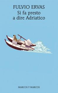 Si fa presto a dire Adriatico - Librerie.coop