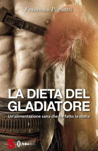 La dieta del gladiatore - Librerie.coop