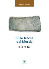 Sulle tracce del Messia - Librerie.coop