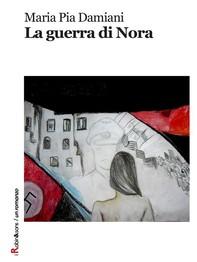 La guerra di Nora - Librerie.coop