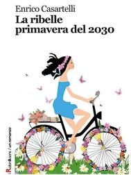 La ribelle primavera del 2030 - copertina