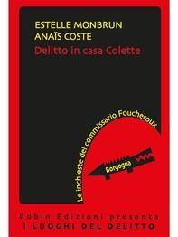 Delitto in casa Colette - Librerie.coop