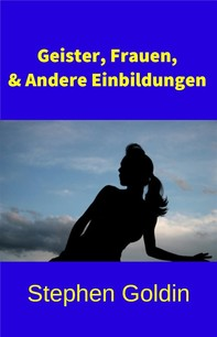 Geister, Frauen, & Andere Einbildungen - Librerie.coop