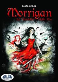 Morrigan - La vendetta della Dea - Librerie.coop