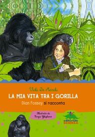La mia vita tra i gorilla - copertina