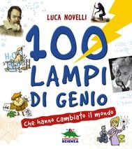 100 lampi di genio che hanno cambiato il mondo - copertina
