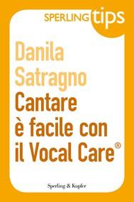 Cantare è facile con il Vocal Care - Sperling Tips - copertina