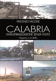 Calabria, l'industrializzazione senza volto - copertina