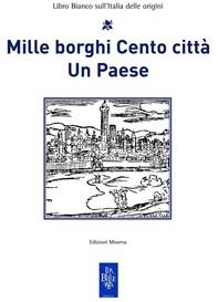 Mille borghi Cento città Un Paese - Librerie.coop