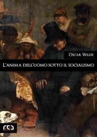 L'anima dell'uomo sotto il socialismo - Librerie.coop
