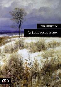 Re Lear della steppa - Librerie.coop