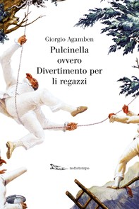 Pulcinella ovvero Divertimento per li regazzi - Librerie.coop
