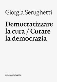 Democratizzare la cura / Curare la democrazia - Librerie.coop