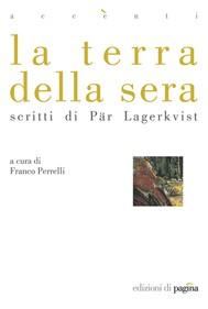 La terra della sera. Scritti di Pär Lagerkvist - copertina