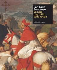 San Carlo Borromeo. La casa costruita sulla roccia - copertina