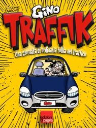 Traffik. Una giornata di ordinaria follia nel traffico - copertina