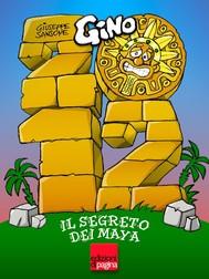 2012. Gino e il segreto dei Maya - copertina