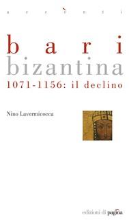 Bari bizantina. 1071-1156: il declino - copertina
