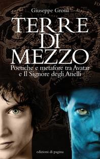 Terre di mezzo. Poetiche e metafore tra Avatar e il Signore degli Anelli - Librerie.coop