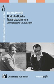 Bricks to Build a Teaterlaboratorium. Odin Teatret and Chr. Ludvigsen - copertina