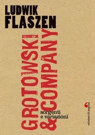 Grotowski & Company. Sorgenti e variazioni - copertina