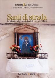 Santi di strada 2. Le edicole religiose della città vecchia di Bari - copertina