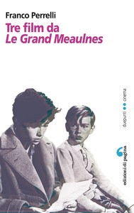 Tre film da «Le Grand Meaulnes» - copertina