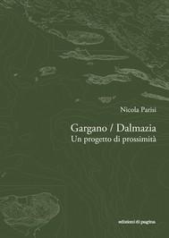 Gargano / Dalmazia. Un progetto di prossimità - copertina