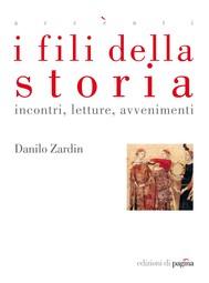 I fili della storia. Incontri, letture, avvenimenti - copertina