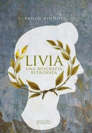 Livia. Una biografia ritrovata - copertina