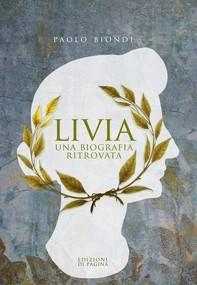 Livia. Una biografia ritrovata - Librerie.coop