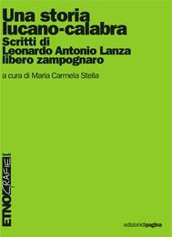 Una storia lucano-calabra. Scritti di Leonardo Antonio Lanza libero zampognaro - copertina