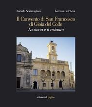 Il Convento di San Francesco di Gioia del Colle. La storia e il restauro - copertina