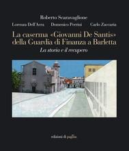 La caserma «Giovanni De Santis» della Guardia di Finanza a Barletta - copertina