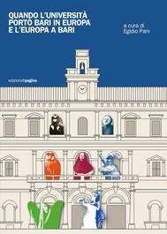 Quando l'Università portò Bari in Europa e l'Europa a Bari - copertina