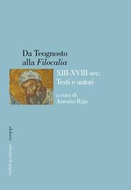 Da Teognosto alla «Filocalia» (XIII-XVIII sec.). Testi e autori - copertina