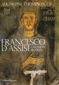 Francesco d'Assisi. Una nuova biografia - copertina