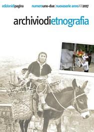 Archivio di Etnografia 1-2/2017 - copertina
