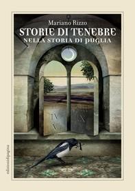 Storie di tenebre nella storia di Puglia - Librerie.coop