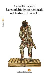 La comicità del personaggio nel teatro di Dario Fo - Librerie.coop