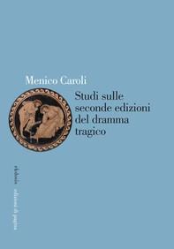 Studi sulle seconde edizioni del dramma tragico - Librerie.coop