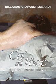 Cà di Töcc. Storia di povera gente - copertina