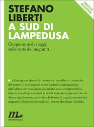 A sud di Lampedusa. Cinque anni di viaggi sulle rotte dei migranti - copertina