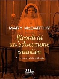 Ricordi di un'educazione cattolica - Librerie.coop
