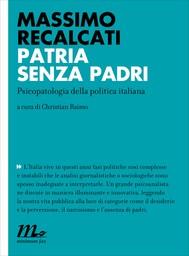 Patria senza padri. Psicopatologia della politica italiana - copertina