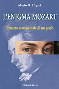 L'enigma Mozart - Ritratto sentimentale di un genio - Librerie.coop