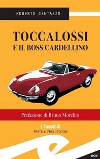 Toccalossi e il boss Cardellino - Librerie.coop