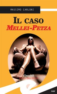 Il caso Mellei-Petza - Librerie.coop